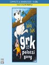 Grk and the Pelotti Gang (MP3): Grk Series, Book 3